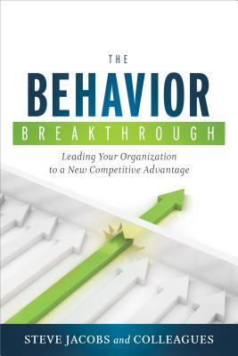 The Behavior Breakthrough By Jacobs, Steve